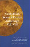 CrossTIME Science Fiction Anthology, Vol. VIII